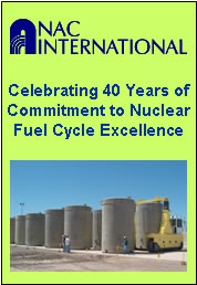 NAC International, Inc.  Celebrating 40 Years of Commitment to Nuclear Fuel Cycle Excellence.